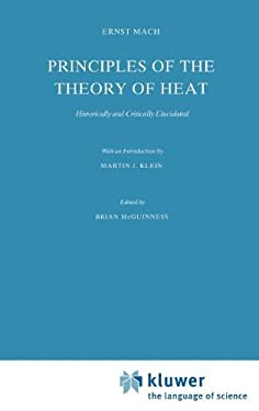 Principles of the Theory of Heat: Historically and Critically Elucidated - Mach / Mach, Ernst / McGuinness, B. F.