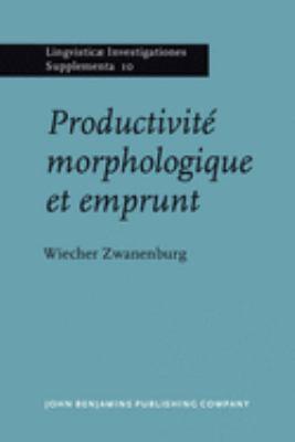 Productive Morphologique Et Emprunt 9789027231208