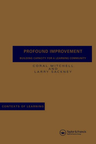 Profound Improvement: Building Learning-Community Capacity on Living-System Principles 9789026516344