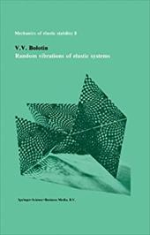 Random Vibrations of Elastic Systems 8442943