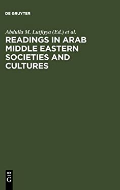 Readings in Arab Middle Eastern Societies and Cultures 9789027910622
