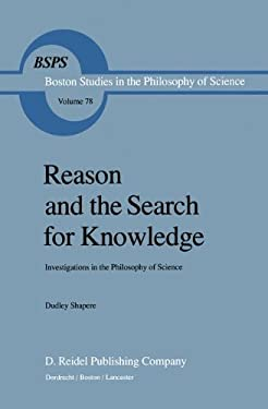 Reason and the Search for Knowledge: Investigations in the Philosophy of Science 9789027715517