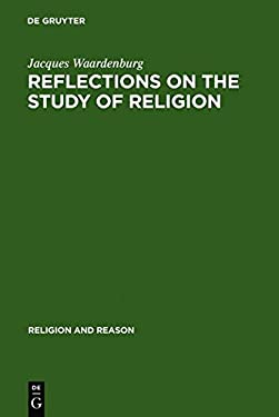 Reflections on the Study of Religion: Including an Essay on the Work of Gerardus Van Der Leeuw 9789027976048
