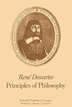 Ren Descartes: Principles of Philosophy: Translated, with Explanatory Notes 9789027714510