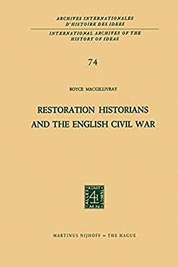 Restoration Historians and the English Civil War 9789024716784
