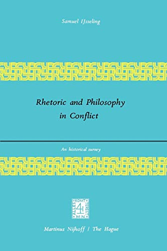 Rhetoric and Philosophy in Conflict: An Historical Survey 9789024719013