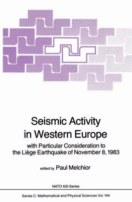 Seismic Activity in Western Europe with Particular Consideration to the Lia]ge Earthquake of November 8, 1983 9789027718891