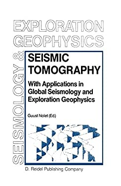 Seismic Tomography: With Applications in Global Seismology and Exploration Geophysics 9789027725219