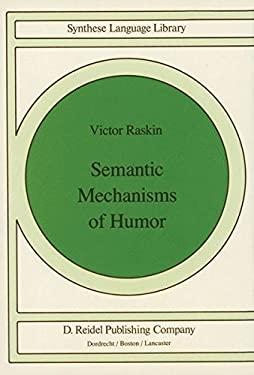 Semantic Mechanisms of Humor Raskin V.