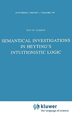 Semantical Investigations in Heyting's Intuitionistic Logic 9789027712028