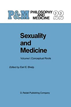 Sexuality and Medicine: Volume I: Conceptual Roots 9789027723864