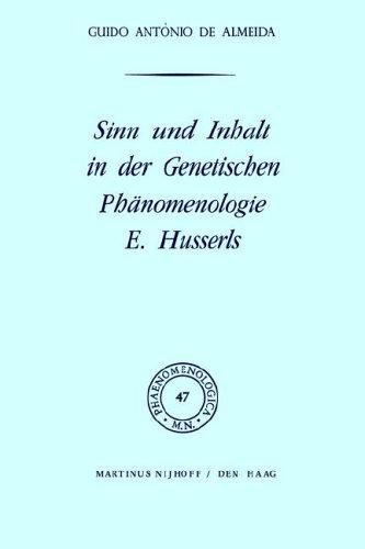 Sinn Und Inhalt in Der Genetischen PH Nomenologie E. Husserls 9789024713189