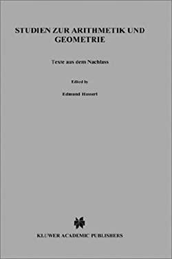 Studien Zur Arithmetik Und Geometrie: Texte Aus Dem Nachlass (1886 1901) 9789024724970