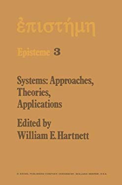 Systems: Approaches, Theories, Applications 9789027708229