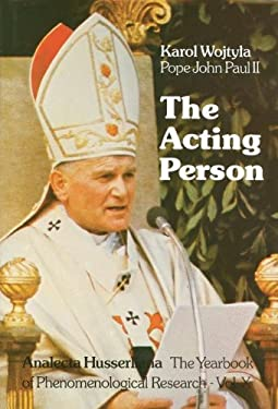 The Acting Person: A Contribution to Phenomenological Anthropology 9789027709691