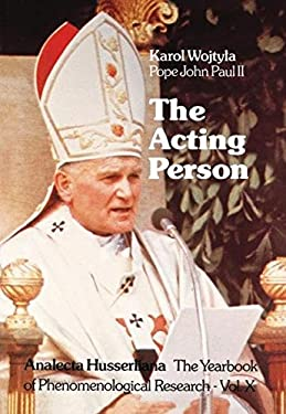 The Acting Person: A Contribution to Phenomenological Anthropology 9789027709851