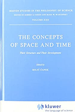 The Concepts of Space and Time: Their Structure and Their Development 9789027703552