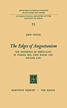 The Edges of Augustanism: The Aesthetics of Spirituality in Thomas Ken, John Byrom and William Law 9789024713172