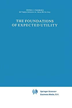 The Foundations of Expected Utility 9789027714206