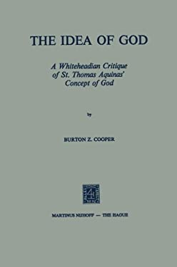 The Idea of God: A Whiteheadian Critique of St. Thomas Aquinas' Concept of God 9789024715916