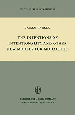 The Intentions of Intentionality and Other New Models for Modalities 9789027706331