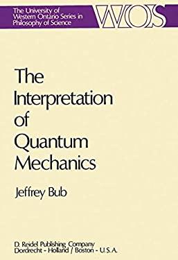 The Interpretation of Quantum Mechanics 9789027704658