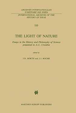 The Light of Nature: Essays in the History and Philosophy of Science Presented to A.C. Crombie 9789024731657