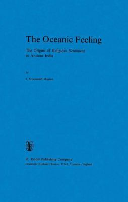 The Oceanic Feeling: The Origins of Religious Sentiment in Ancient India 9789027710505