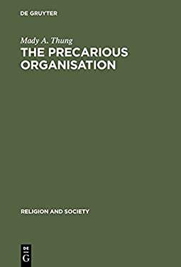 The Precarious Organisation: Sociological Explorations of the Church's Mission and Structure 9789027976529