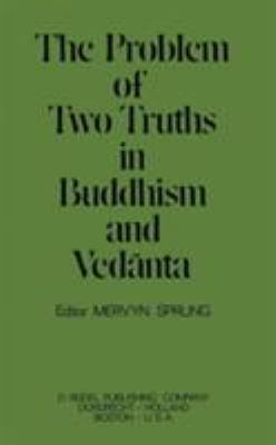 The Problem of Two Truths in Buddhism and Vedanta 9789027703354
