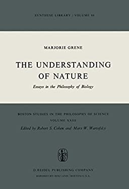 The Understanding of Nature: Essays in the Philosophy of Biology 9789027704627