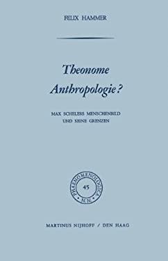 Theonome Anthropologie?: Max Schelers Menschenbild Und Seine Grenzen 9789024711864