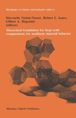 Theoretical Foundation for Large-Scale Computations of Nonlinear Material Behaviour 9789024730926