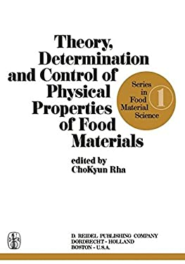 Theory, Determination and Control of Physical Properties of Food Materials 9789027704689