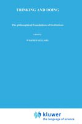 Thinking and Doing: The Philosophical Foundations of Institutions 9789027706102