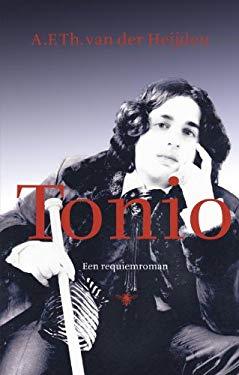 Tonio: een requiemroman - Van der Heijden, A.F.Th.