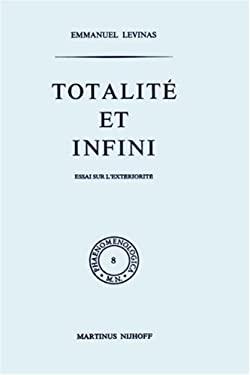 Totalit Et Infini: Essai Sur L'Ext Riorit 9789024751051