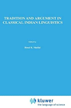 Tradition and Argument in Classical Indian Linguistics: The Bahira?ga-Paribh in the Paribh Endu?ekhara 9789027720405