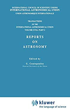 Transactions of the International Astronomical Union, Volume XVI: Reports on Astronomy, Part II 9789027707406