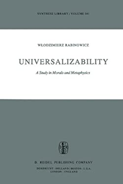 Universalizability: A Study in Morals and Metaphysics 9789027710208