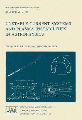 Unstable Current Systems and Plasma Instabilities in Astrophysics 9789027718860