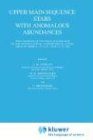 Upper Main Sequence Stars with Anomalous Abundances: Proceedings of the 90th Colloquium of the International Astronomical Union, Held in Crimea, U.S.S - Cowley, C. R. / Dworetsky, M. M. / Megissier, C.