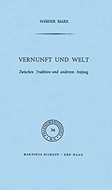 Vernunft Und Welt: Zwischen Tradition Und Anderem Anfang 9789024750429