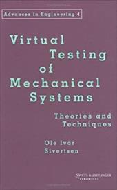 Virtual Testing Mechanical Systems: Theories and Techniques