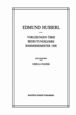 Vorlesungen Ber Bedeutungslehre Sommersemester 1908 9789024733835