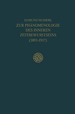 Zur PH Nomenologie Des Inneren Zeitbewusstseins (1893-1917): - Nachdruck Der 2. Verb. Auflage - 9789024702275