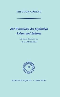 Zur Wesenlehre Des Psychischen Lebens Und Erlebens: Mit Einem Geleitwort Von H.L. Van Breda 9789024702602