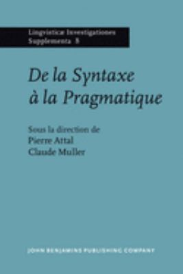 de La Syntaxe a la Pragmatique: Actes Du Colloque de Rennes, Universite de Haute-Bretagne 9789027231185