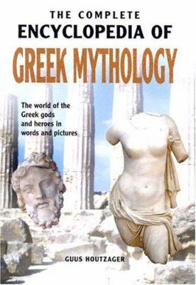 Complete Encyclopedia of Greek Mythology-(Chartwell) 9789036615013