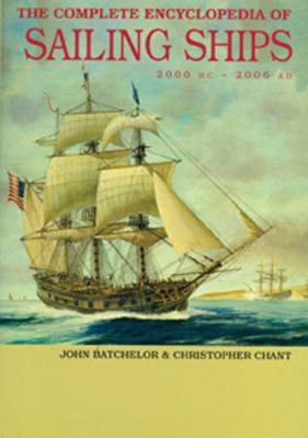 Complete Encyclopedia of Sailing Ships: 2000 BC - 2006 AD 9789036617185